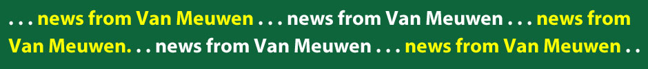 News from Van Meuwen